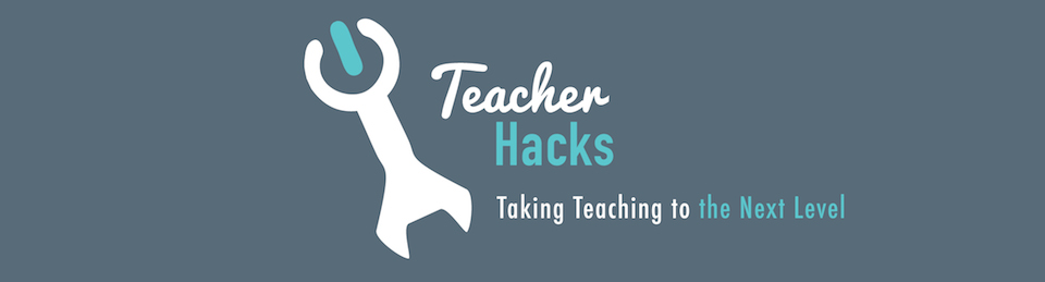 Teacher Hacks